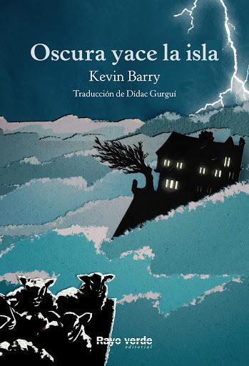 Tapa de Oscura yace la isla de Kevin Barry